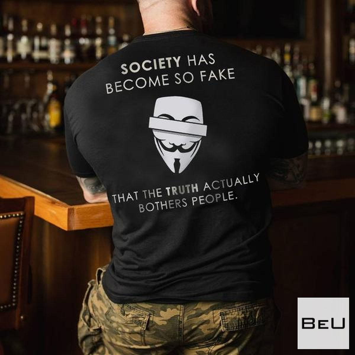 Society Has Become So Fake That The Truth Actually Bothers People Shirt