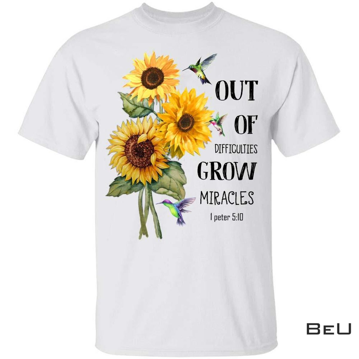 Sunflower Out Of Difficulties, Grow Miracles Jesus Shirt