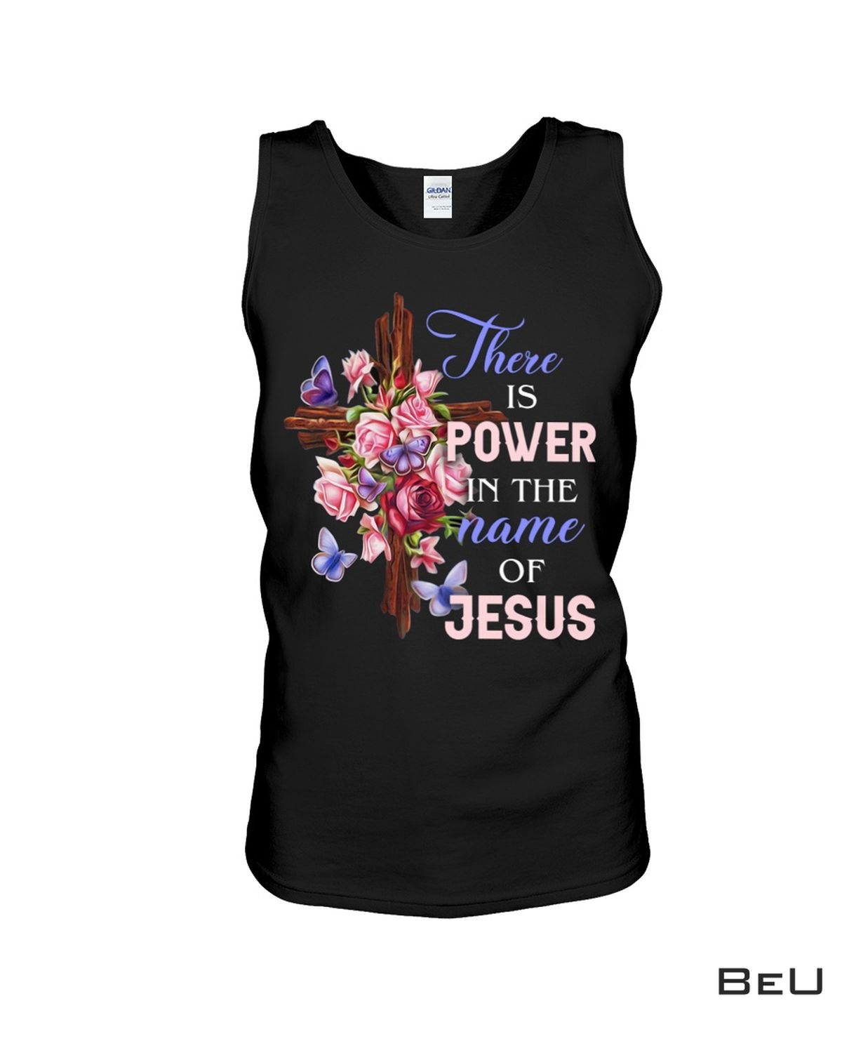 Excellent There Is Power In The Name Of Jesus Shirt