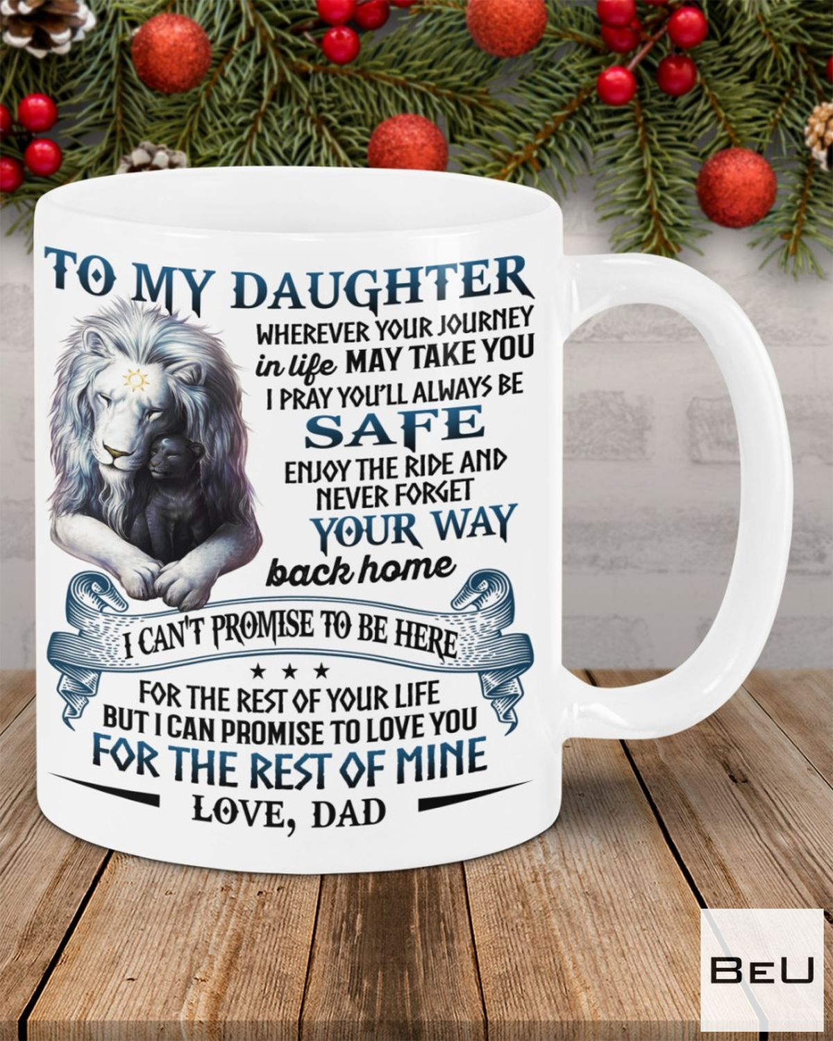 POD To My Daughter Promise To Love You For The Rest Of Mine Lion Mug