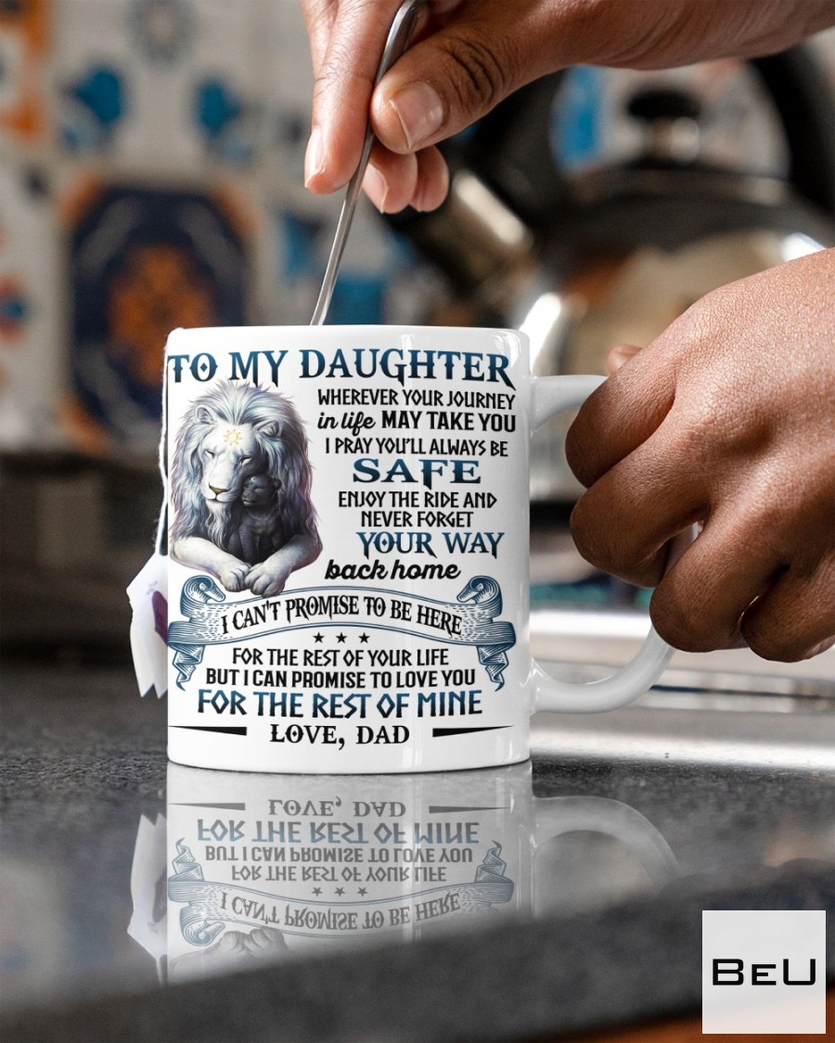 Fast Shipping To My Daughter Promise To Love You For The Rest Of Mine Lion Mug