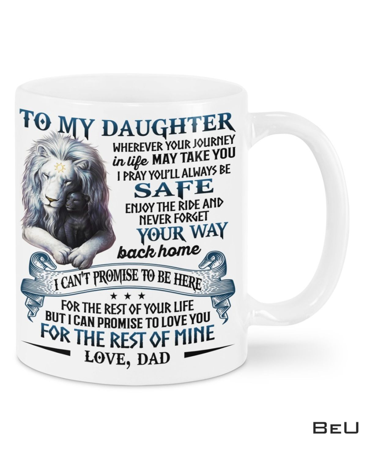 To My Daughter Promise To Love You For The Rest Of Mine Lion Mug