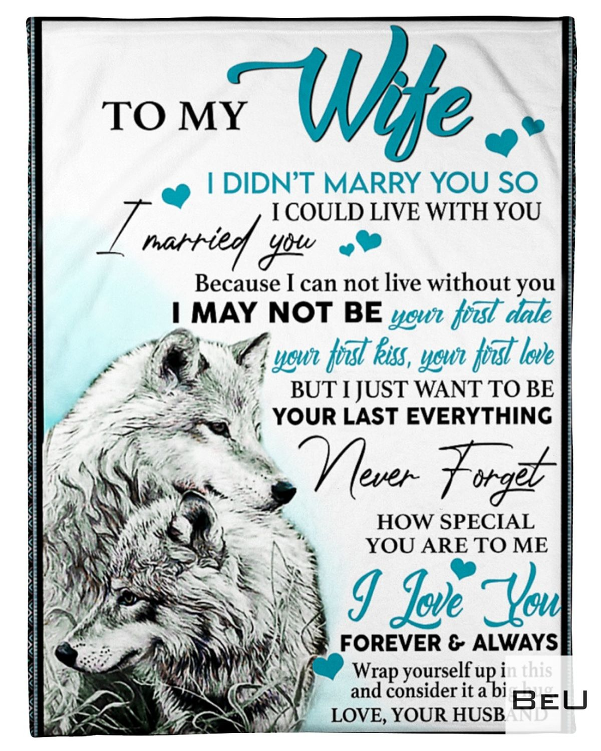 To My Wife I Didn't Marry You So I Could Live With You Ove You Your Husband Fleece Blanket