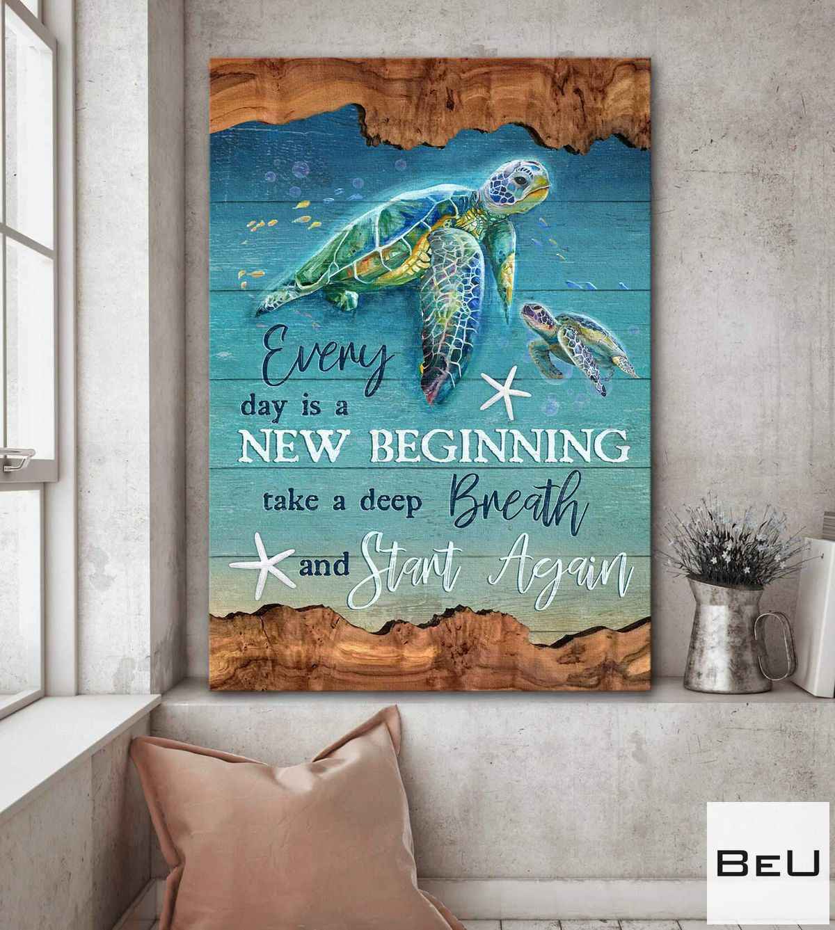 Unisex Turtle Under Ocean Everyday Is A New Beginning Take A Deep Breath Poster