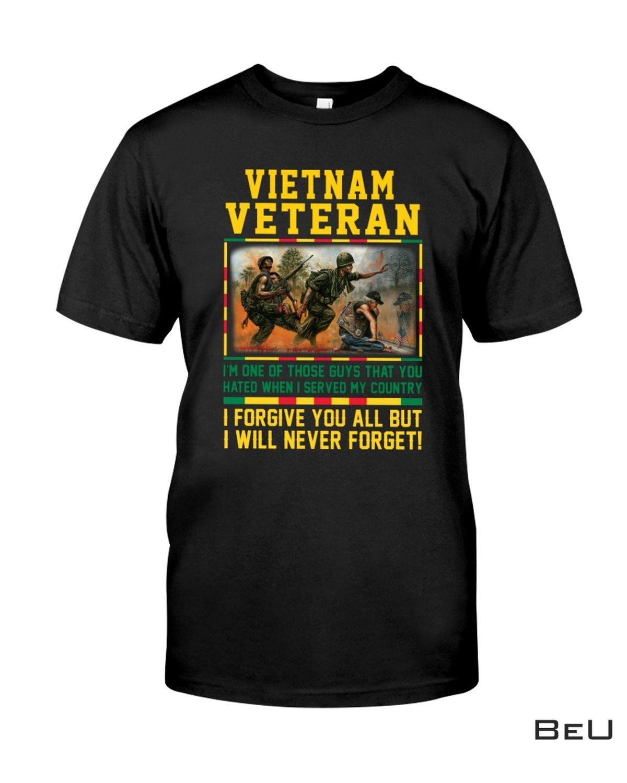 Vietnam Veteran I Forgive You All But I Will Never Forget Shirt