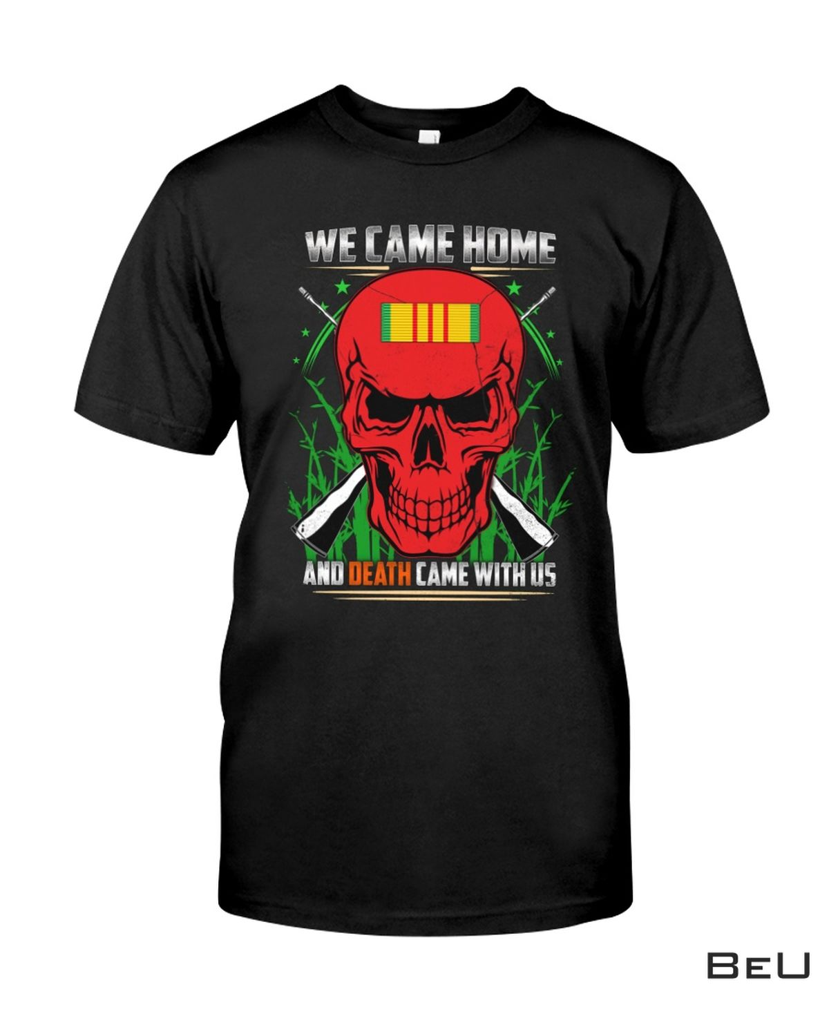 We Came Home And Death Came With Us Red Skull Shirt, hoodie, tank top