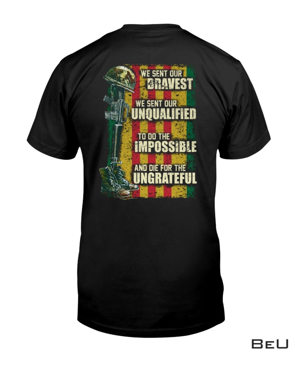 We Sent Our Bravest We Sent Our Unqualified Shirt, hoodie, tank top