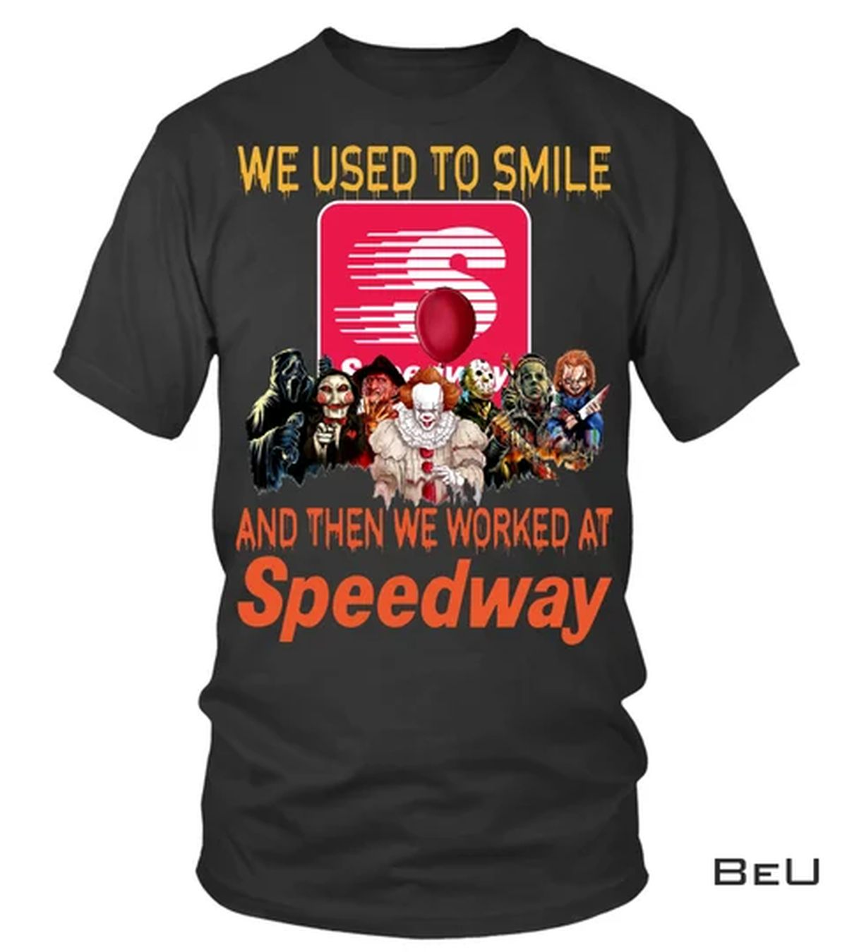 We Used To Smile And Then We Work At Speedway Horor Shirt
