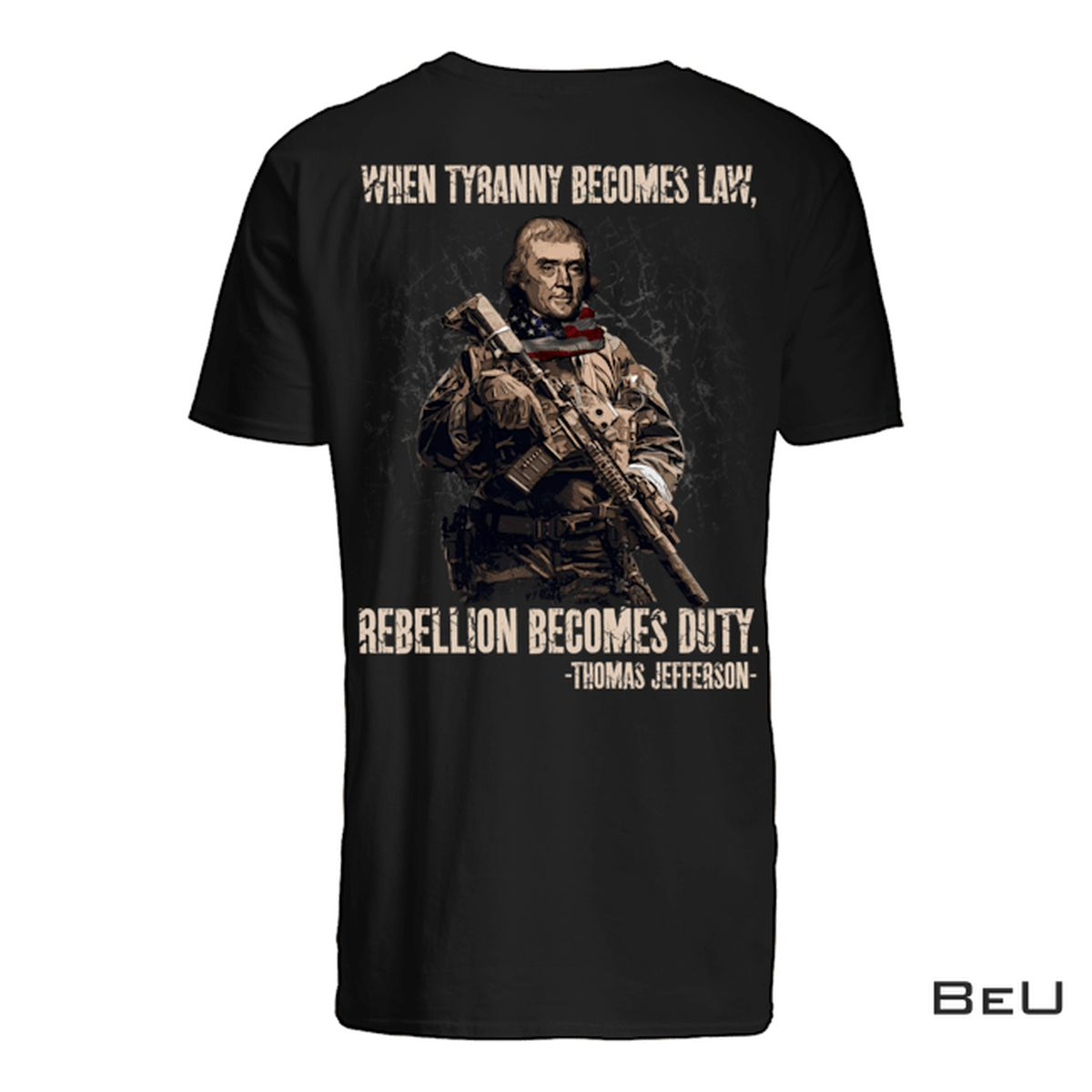 When Tyranny Becomes Law Rebellion Becomes Duty Shirt, hoodie, tank top