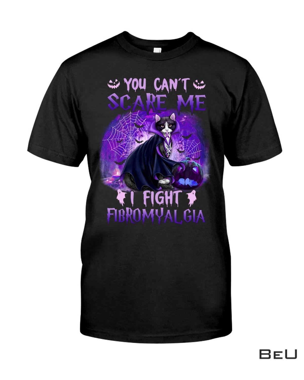 You Can't Scare Me Fibromyalgia Awareness Cat Witch Shirt, hoodie, tank top