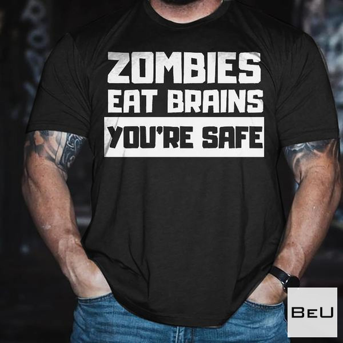 Zombies Eat Brains You're Safe Shirt