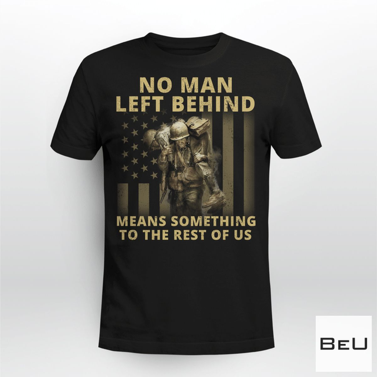 No Man Left Behind Means Something To The Rest Of Us Shirt, hoodie, tank top