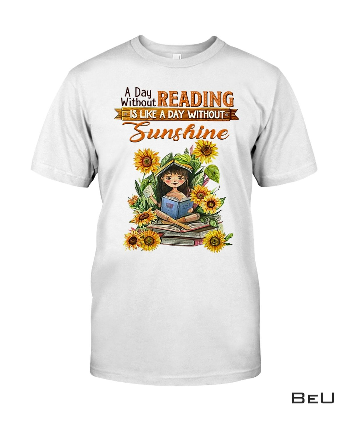 A Day Without Reading Í Like A Day Without Sunshine Shirt
