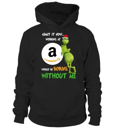 Admit It Now Working At Amazon The Grinch Shirt c