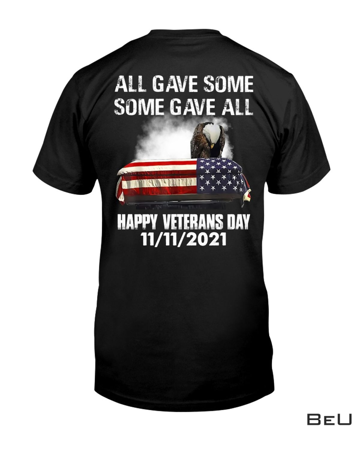 All Gave Some Some Gave All Veterans Day 2021 Shirt