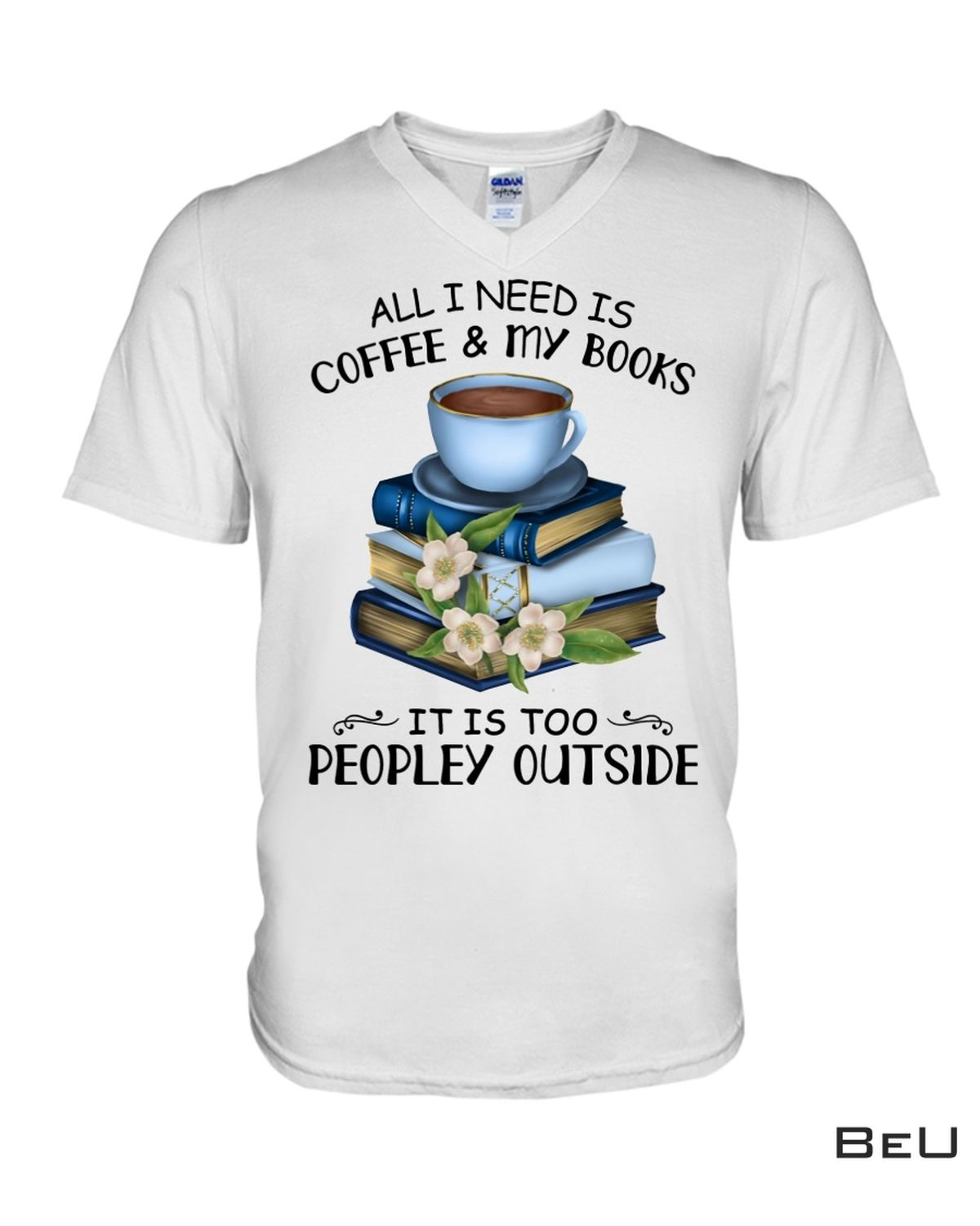Perfect All I Need Is Coffee And My Book Shirt