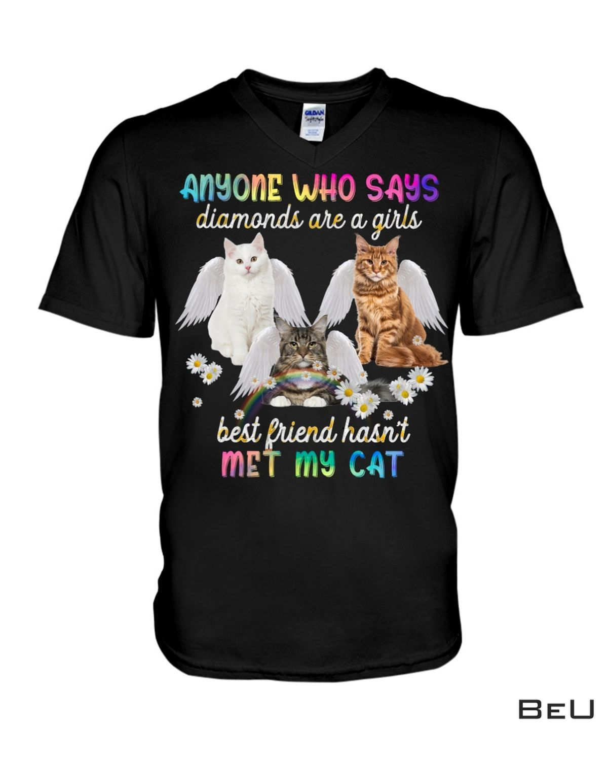 Sale Off Anyone Who Says Diamonds Are A Girl's Best Friend Hasn't Met My Cat Shirt