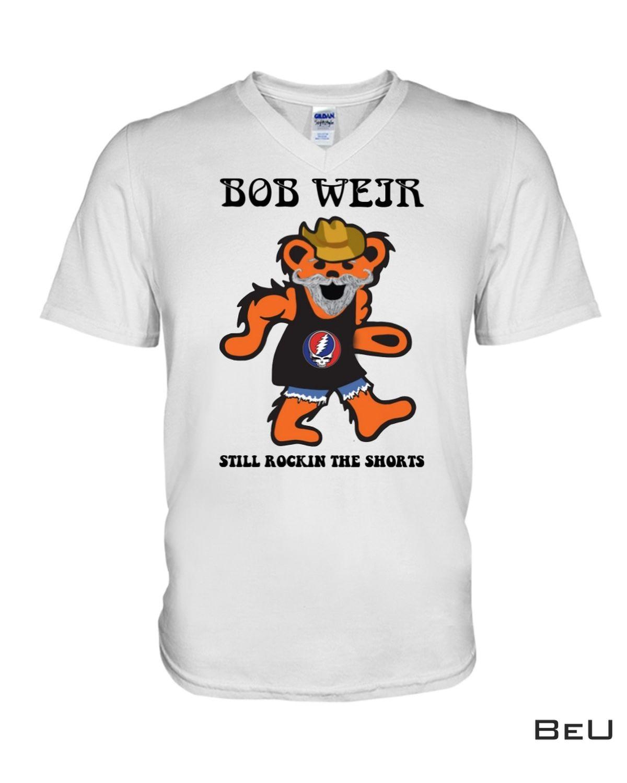 Top Selling Bear Grateful Dead Bob Weir Still Rockin The Shorts Shirt