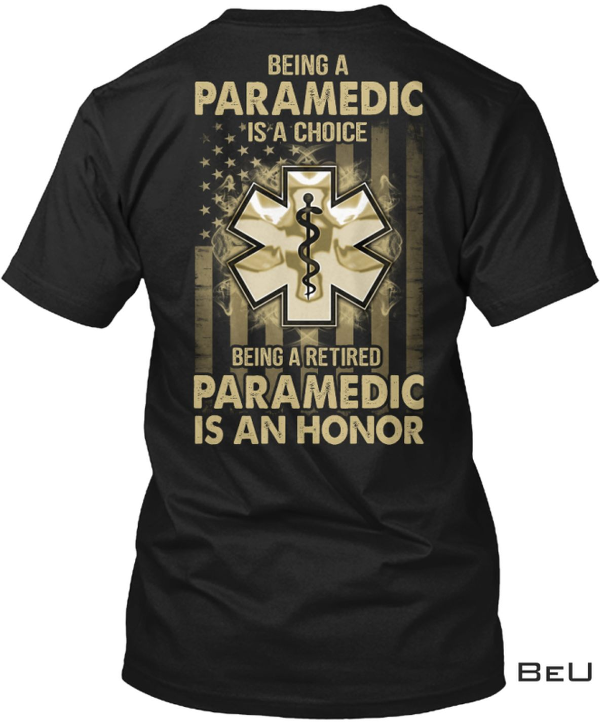 Being A Retired Paramedic Is An Honor Shirt
