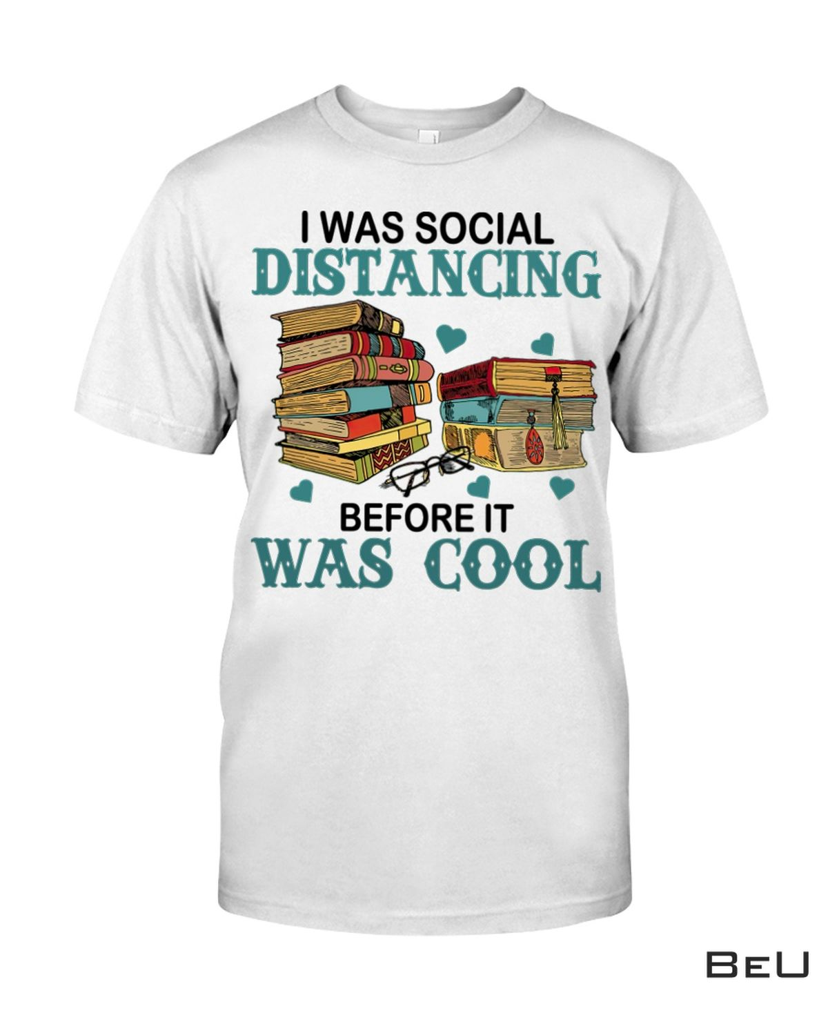 Beautiful Book I Was Social Distancing Before It Was Cool Shirt, Hoodie, Tank Top