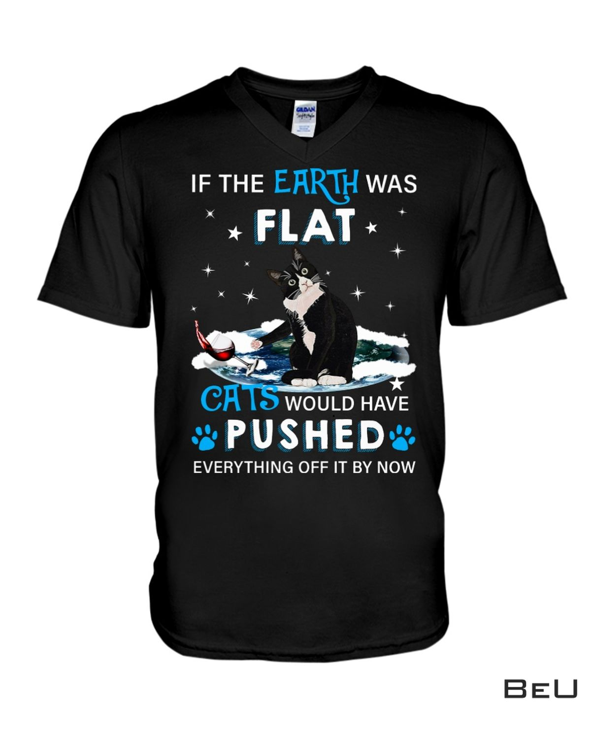 Clothing Cat Would Have Pushed Everything By It Now Shirt