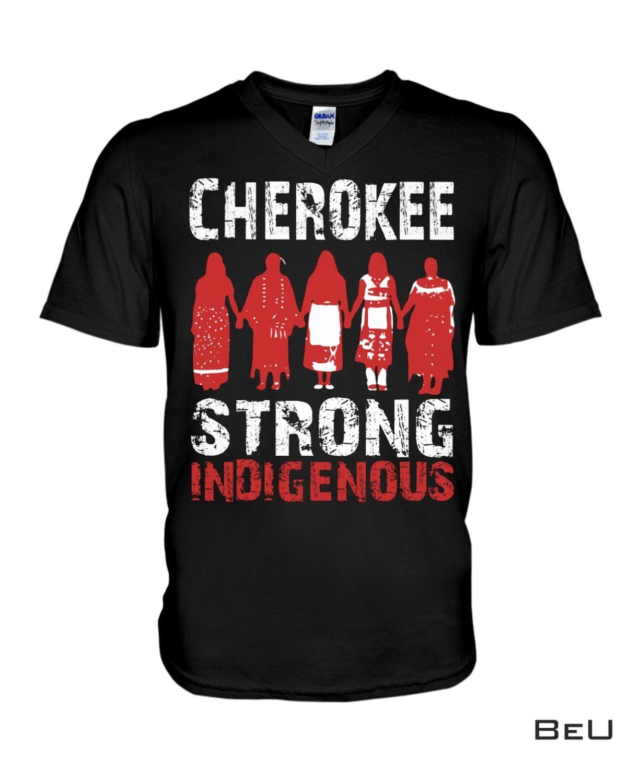 New Cherokee Strong Indigenous Shirt, hoodie, tank top