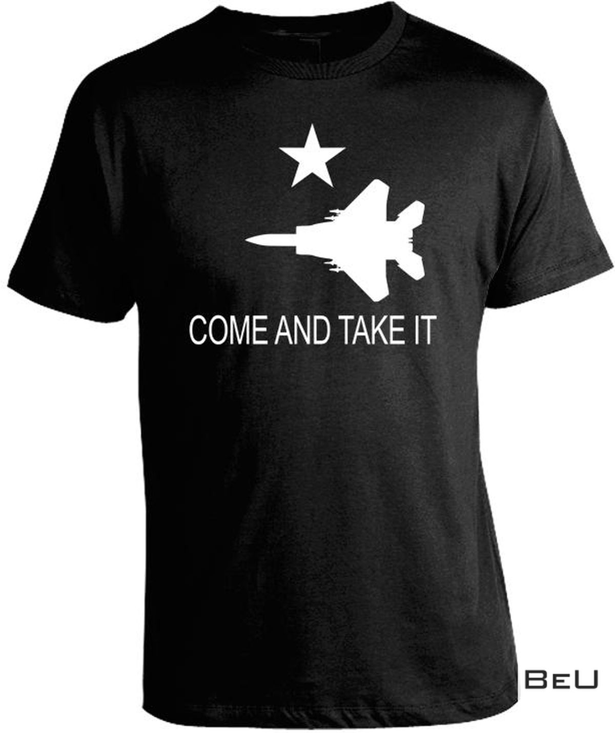 Come And Take It F-15 Shirt