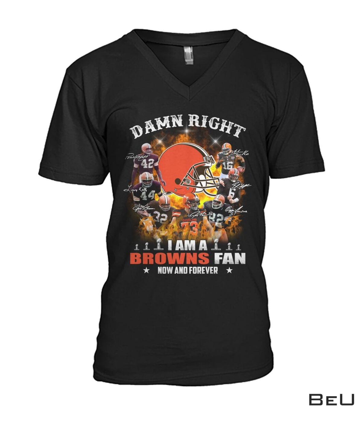 Unisex Damn Right I Am A Browns Fan Now And Forever Shirt, hoodie, tank top