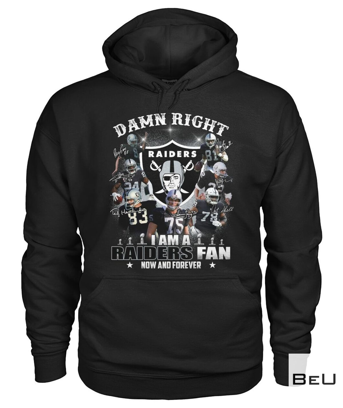 Hot Deal Damn Right I Am A Raiders Fan Now And Forever Shirt