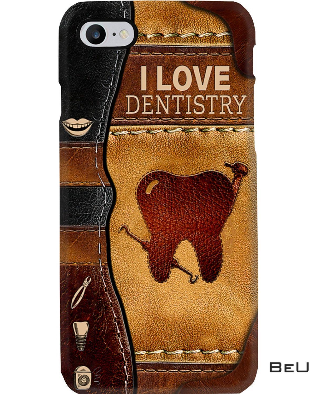 Dentist I Love Dentistry Phone Case