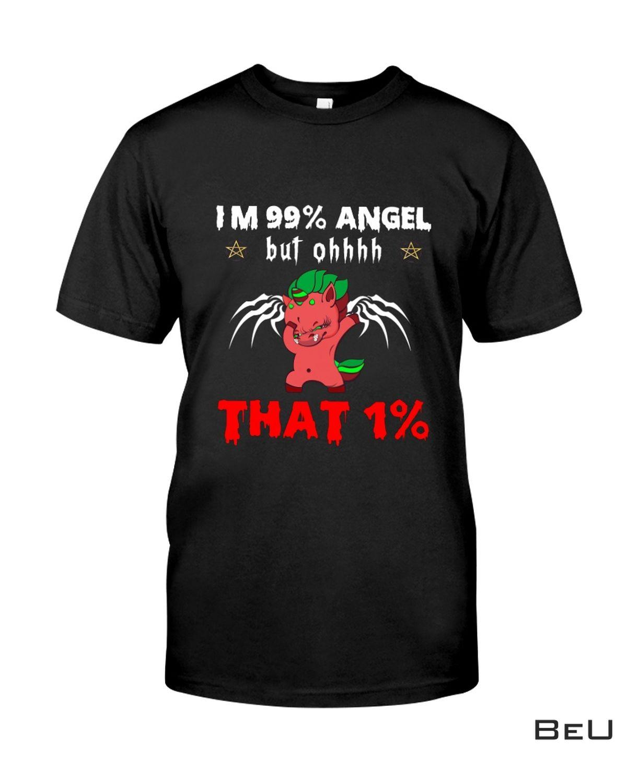 Adult Evil Unicorn I'm 99% Angel But Oh That 1% Shirt, Hoodie, Tank Top