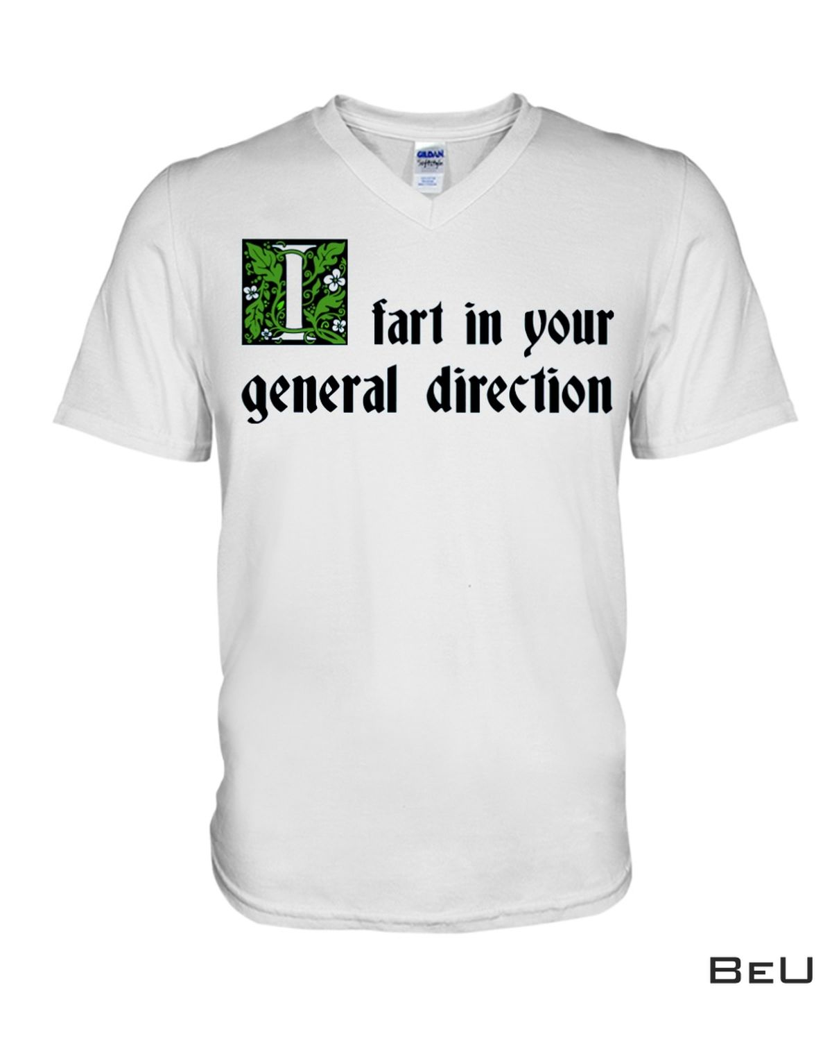 Father's Day Gift Fart In Your General Direction Shirt, Hoodie, Tank Top