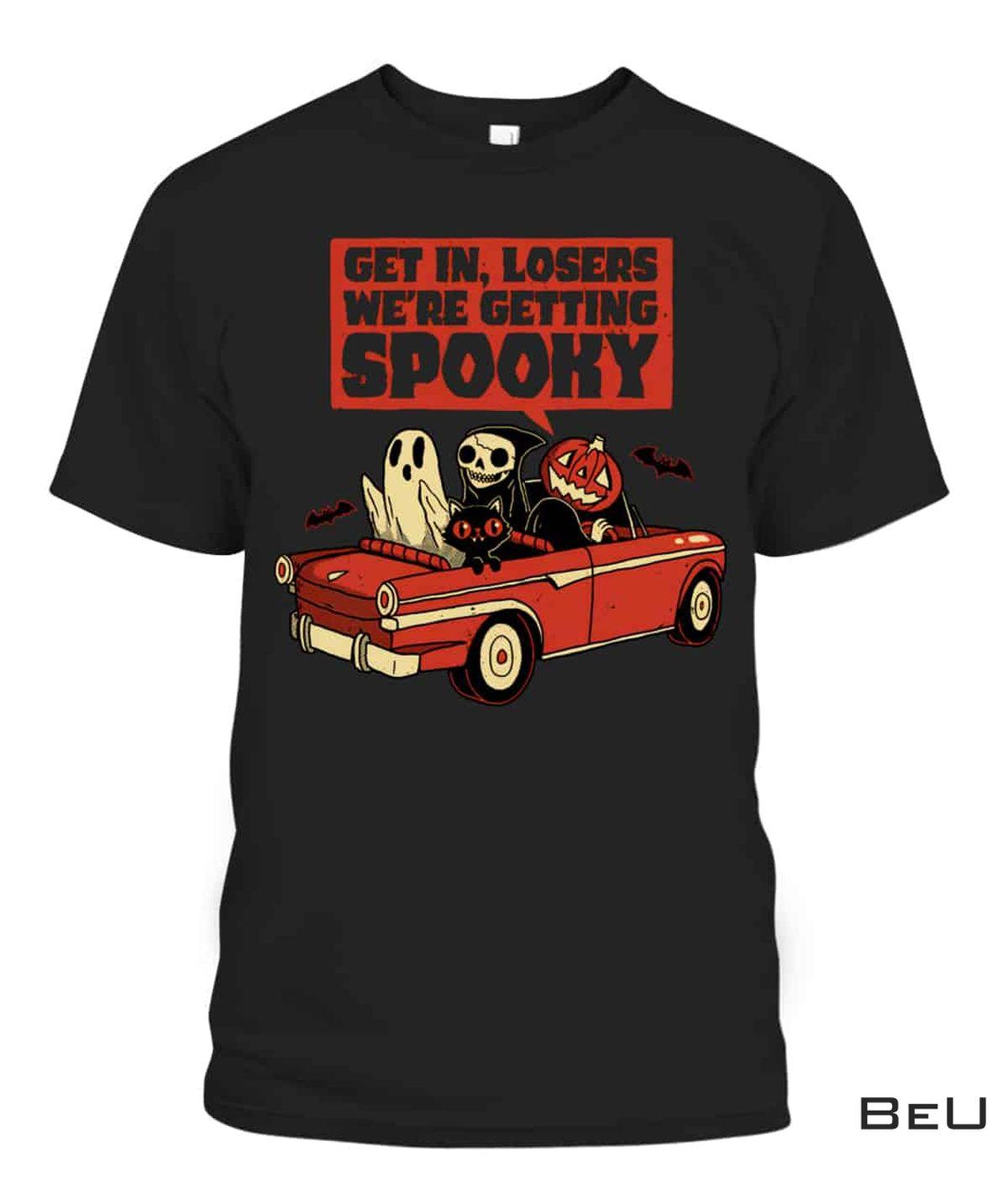 Get In Loser We're Getting Spoonky Shirt