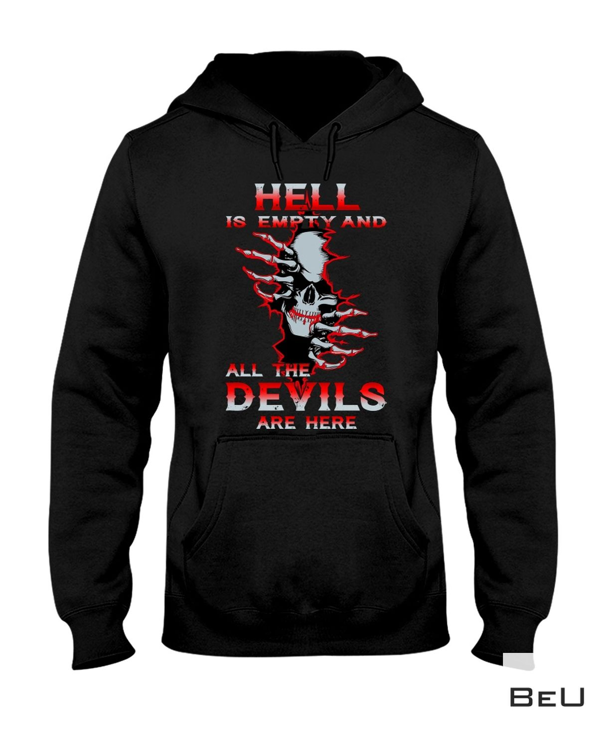Hell Is Empty And All The Devils Are Here Shirt a