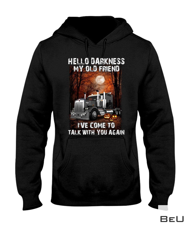Hello Darkness My Old Friend Trucker Halloween Shirt a