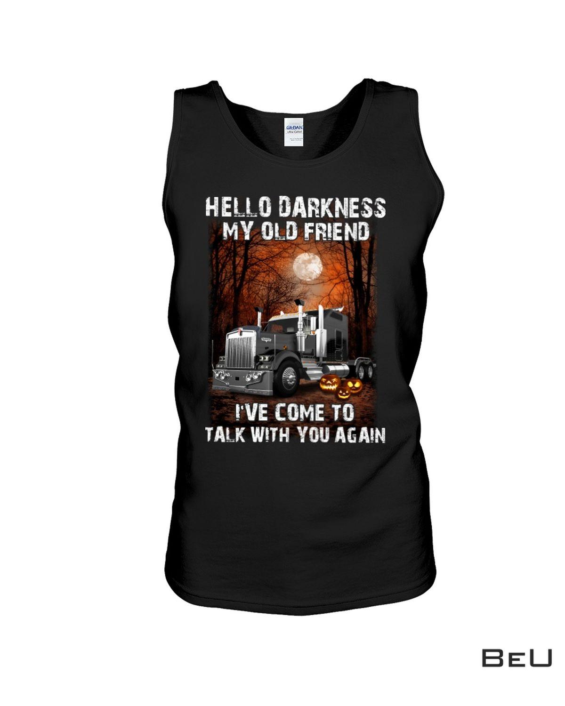 Hello Darkness My Old Friend Trucker Halloween Shirt c