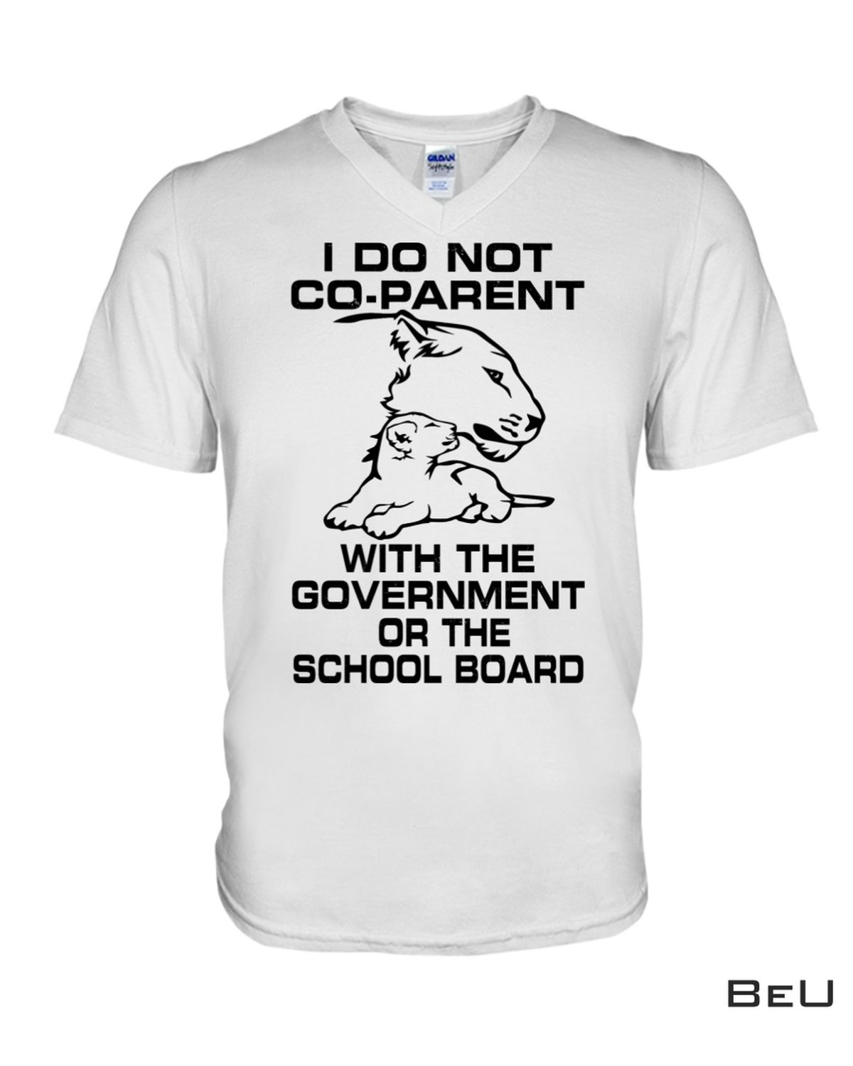 I Do Not Co Parent With The Government Or The School Board Shirt b