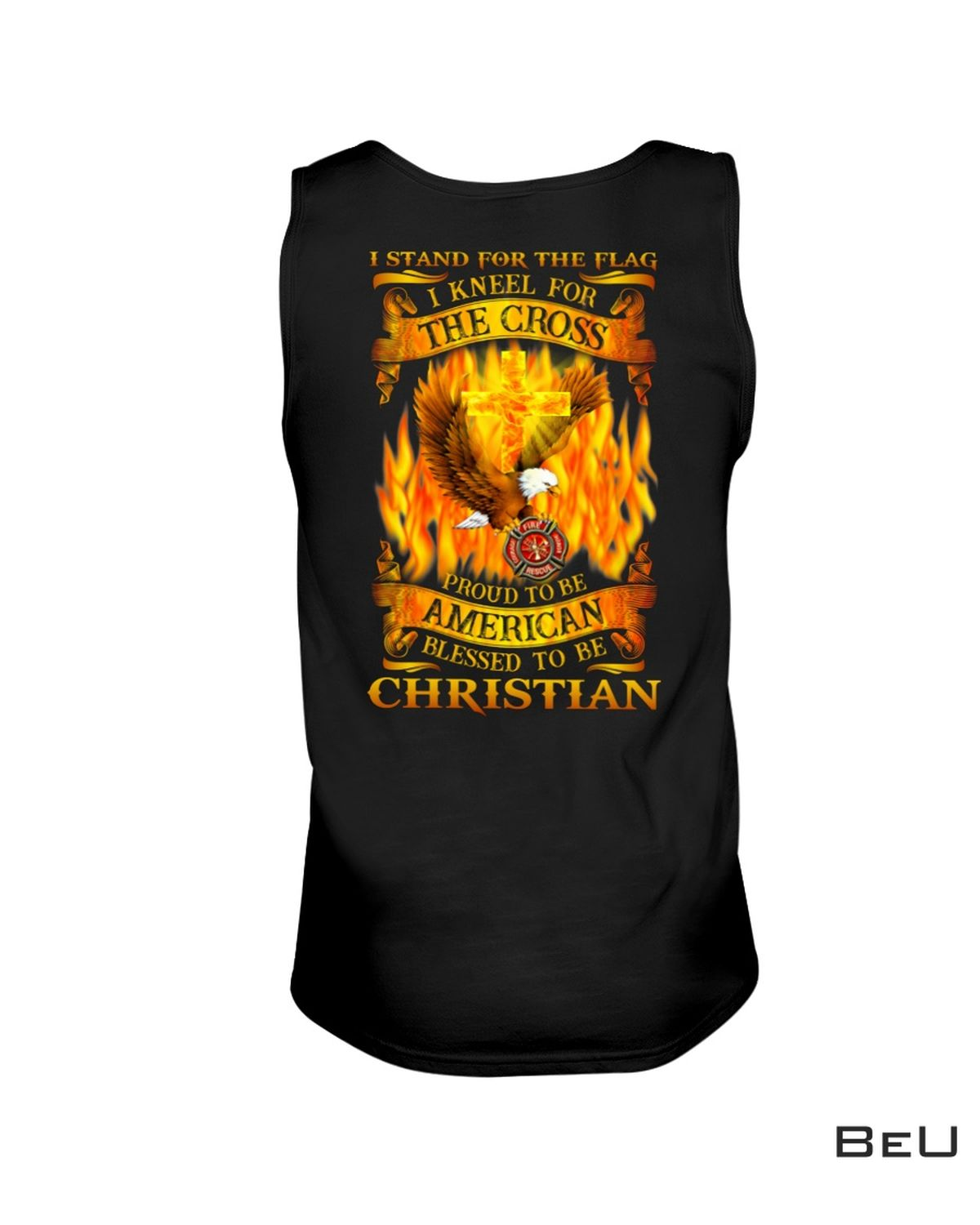 I Stand For The Flag And Kneel For The Cross Firefighter Shirt b