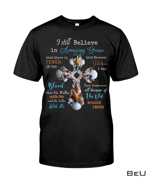 I Still Believe In Amazing Grace Seashell Cross Shirt, hoodie, tank top