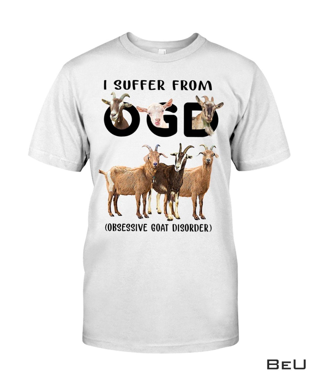 I Suffer From Ogd Obsessive Goat Disorder Shirt
