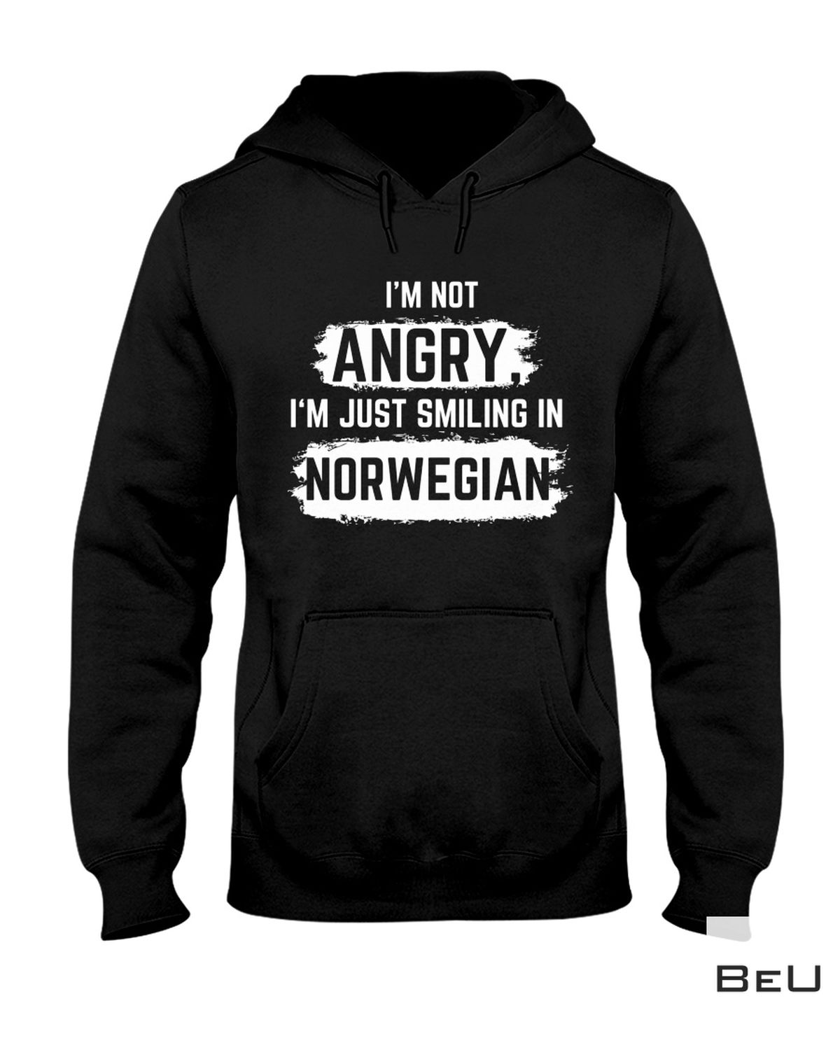 Hot Deal I'm Not Angry I'm Just Smiling In Norwegian Shirt