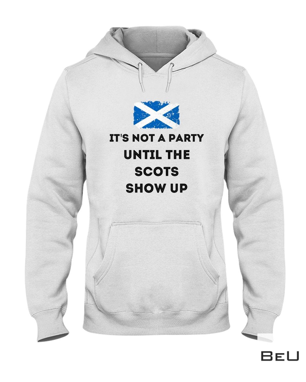 US Shop It's Not A Party Until The Scots Show Up Shirt