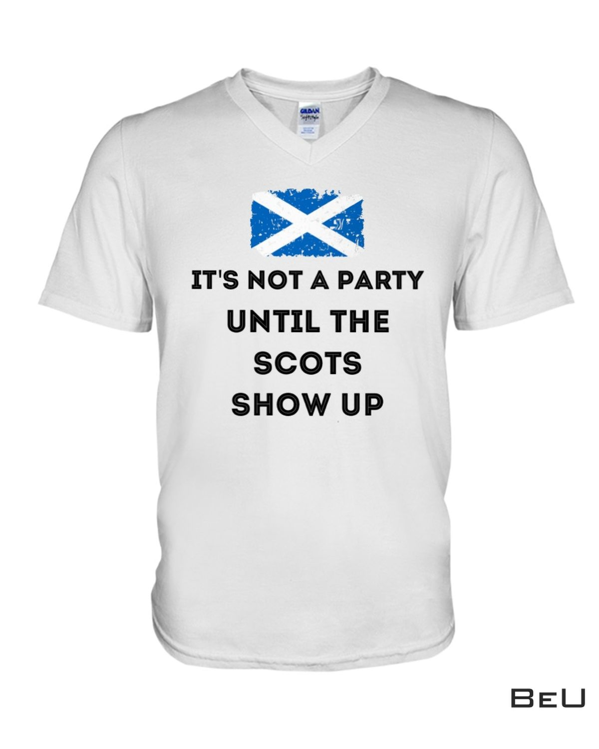 Awesome It's Not A Party Until The Scots Show Up Shirt