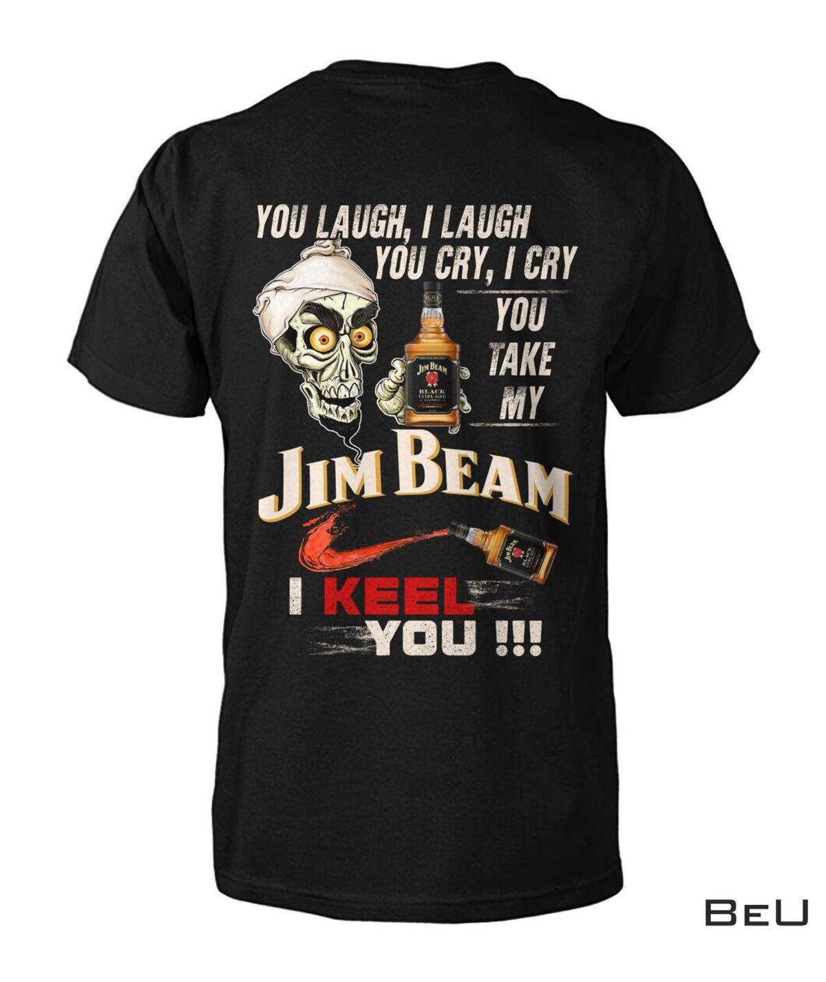 Jeff Dunham  You Take My Jim Beam I Keel You Shirt