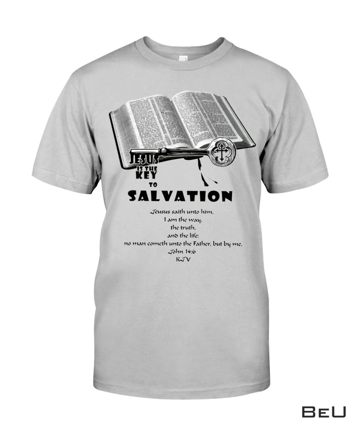 Jesus Is The Key To Salvation Shirt