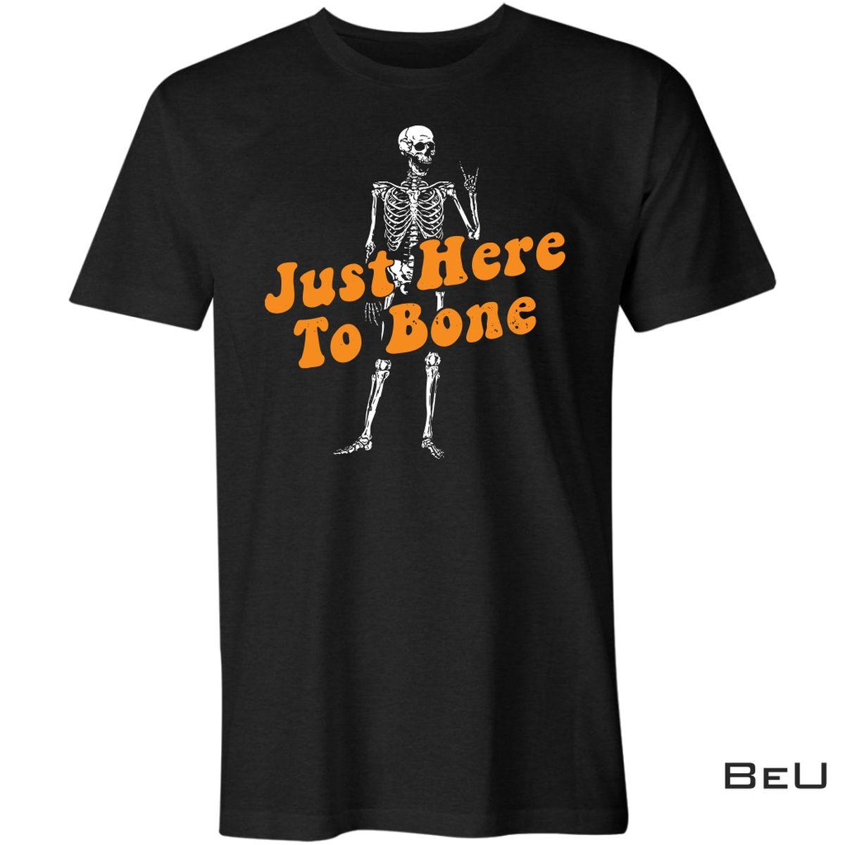 Just Here To Bone Shirt, Hoodie, Sweatshirt