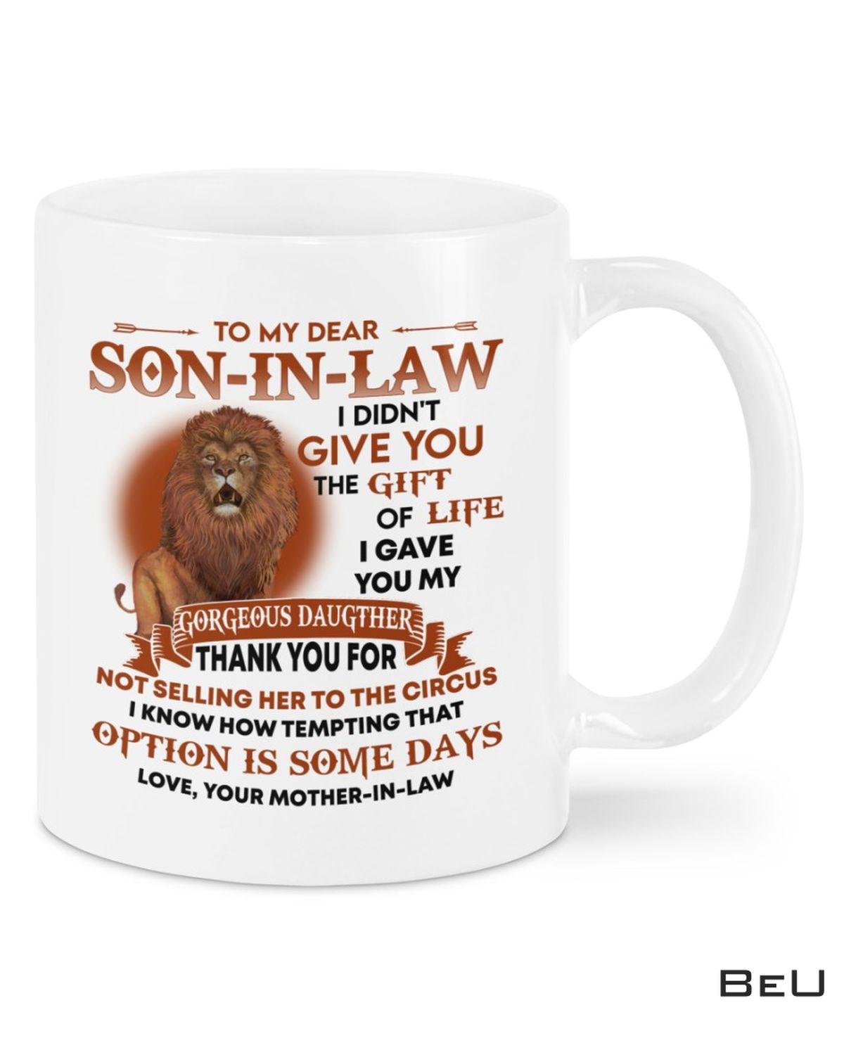 Lion To My Dear Son In Law I Didn't The Gift Of Life I Gave You My Mug