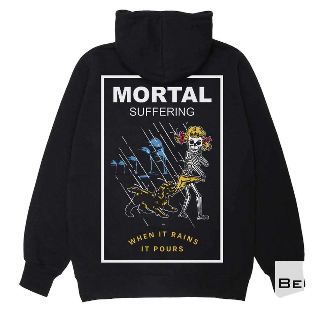 Mortal Suffering When It Rains It Pours Shirt