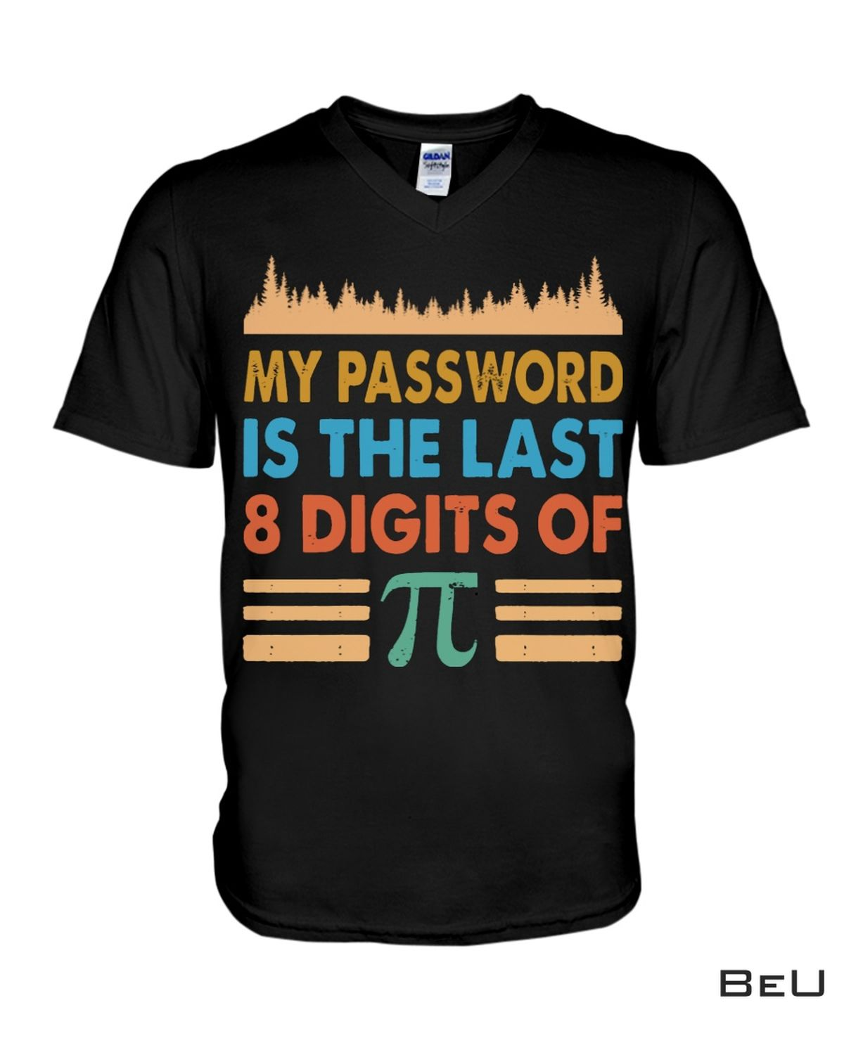 Adorable My Password Is The Last 8 Digits Of Pi Shirt, Hoodie, Tank Top