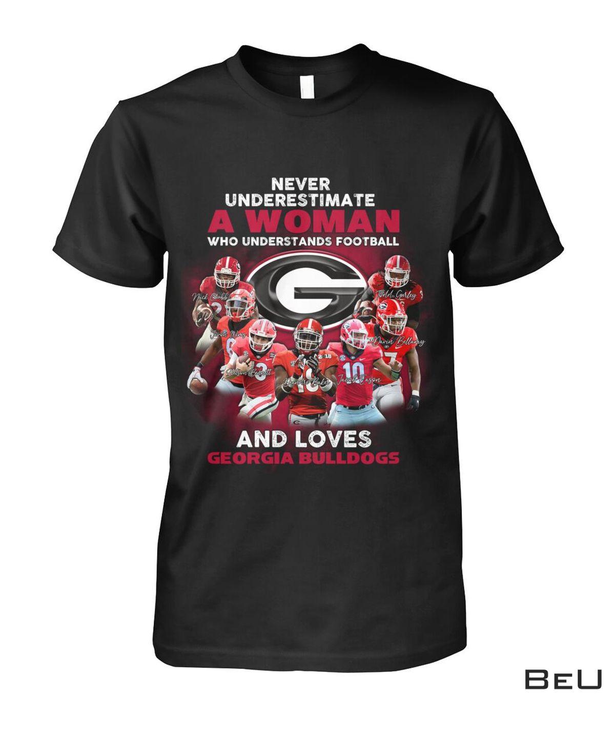 Never Underestimate A Woman Who Loves Georgia Bulldogs Shirt, Hoodie, Sweatshirt